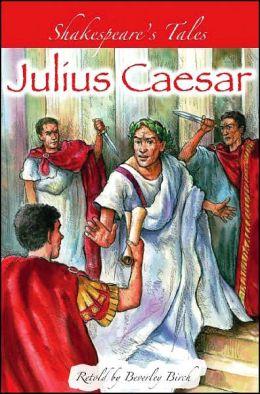 Julius Caesar (Shakespeare's Tales Series)