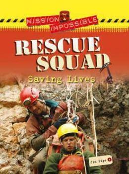 Rescue Squad: Saving Lives.