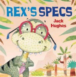 Rex's Specs. by Jack Hughes