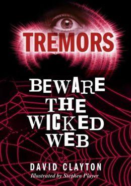 Beware The Wicked Web: Tremors