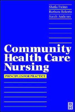 Community Health Care Nursing: Principles for Practice