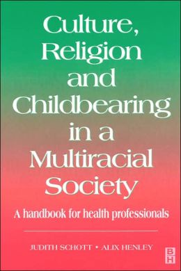 Culture, Religion & Childbearing: A Handbook for Health Professionals