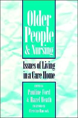 Older People & Nursing: Issues Care Home