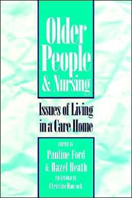 Older People & Nursing: Issues Care Home