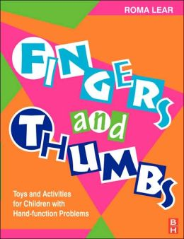 Fingers and Thumbs: Toys and Activities for Children with Hand Problems