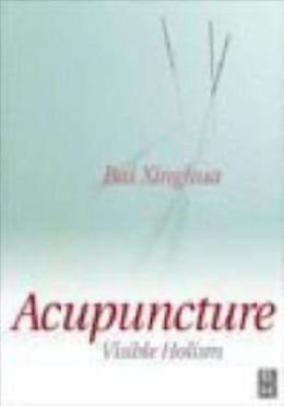 Acupuncture in Clinical Practice: A Practical Guide to the Use of Acupuncture and Related Therapies