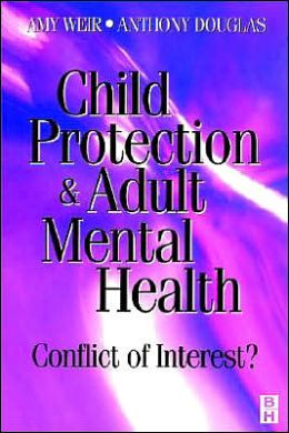 Child Protection & Adult Mental Health: Conflict of Interest?