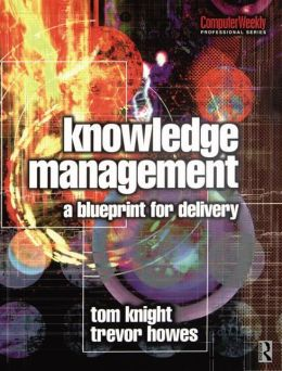 Knowledge Management - A Blueprint For Delivery