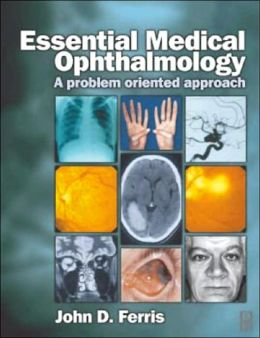 Essential Medical Ophthalmology: A Problem Oriented Approach