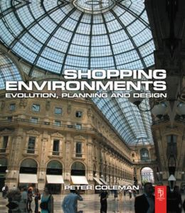 Shopping Environments: Evolution, Planning and Design