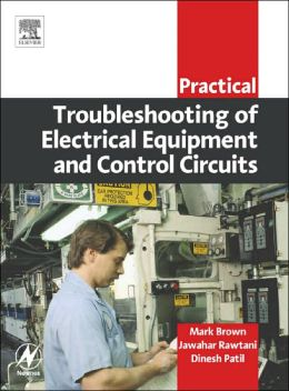 Practical Troubleshooting of Electrical Equipment and Control Circuits