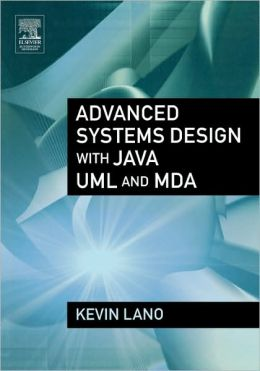 Advanced Systems Design with Java, UML and MDA
