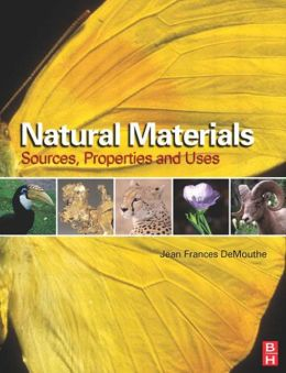 Natural Materials: Sources, Properties and Uses