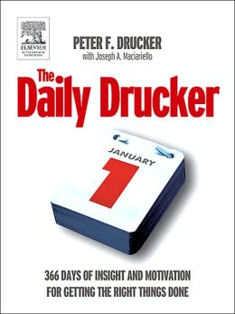 Daily Drucker: 366 Days of Insight and Motivation for Getting the Right Things Done