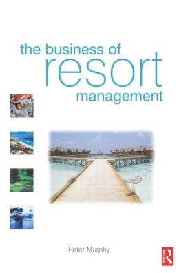 The Business Of Resort Management