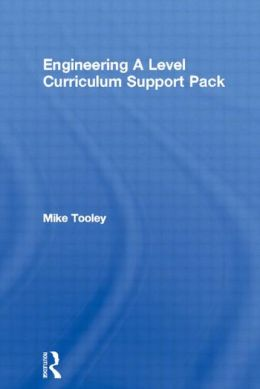 Engineering A Level Curriculum Support Pack: Compulsory units for AS and A Level Engineering