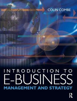 An Introduction to e-Business: Management and Strategy
