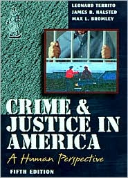Crime & Justice in America: A Human Perspective