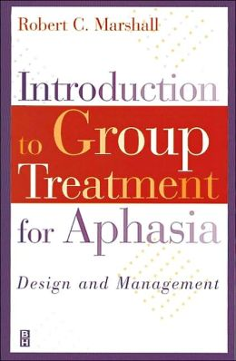 Introduction to Group Treatment for Aphasia: Design and Management
