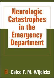 Neurologic Catastrophies in the Emergency Department