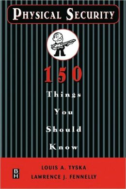 Physical Security 150 Things You Should Know