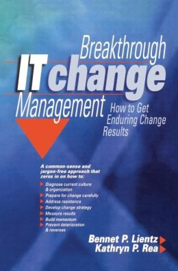 Breakthrough Change Management: How to Get Enduring Change Results