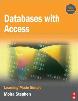 Databases with Access: Learning Made Simple