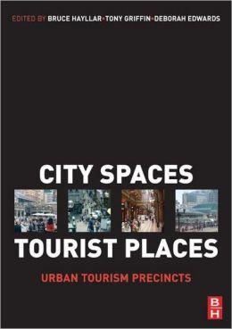 City Spaces - Tourist Places: Urban Tourism Precincts