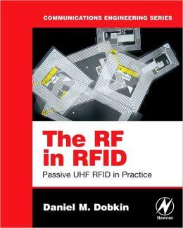 The RF in RFID: Passive UHF RFID in Practice