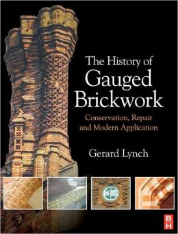 The History of Gauged Brickwork: Conservation, Repair and Modern Application