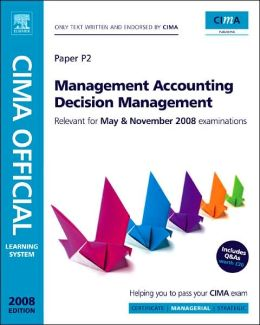 CIMA Official Learning System 2008 Management Accounting Decision Management