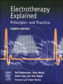 Electrotherapy Explained: Principles and Practice