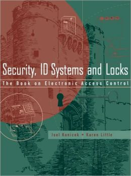 Security, ID Systems and Locks: The Book on Electronic Access Control