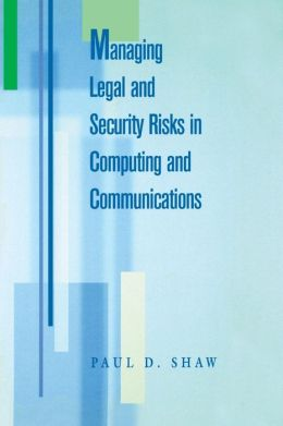 Managing Legal And Security Risks In Computing And Communications