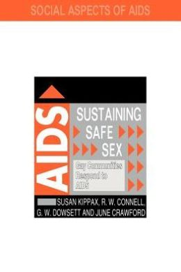 Sustaining Safe Sex: Gay Communities Respond to AIDS