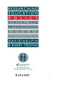 Researching education policy: Ethical and methodological issues
