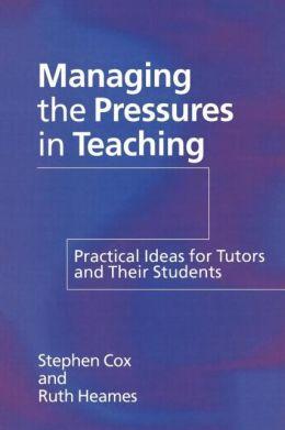 Managing The Pressures Of Teaching
