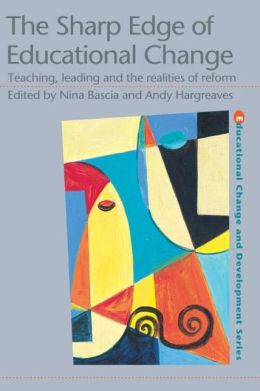The Sharp Edge of Educational Change: Teaching, Leading, and the Realities of Reform