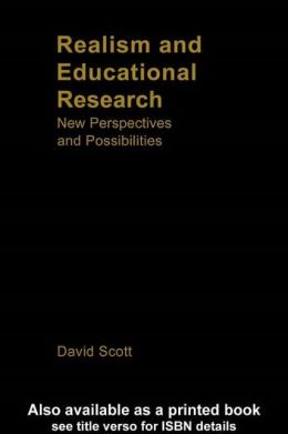 Realism and Educational Research: New Perspectives and Possibilities