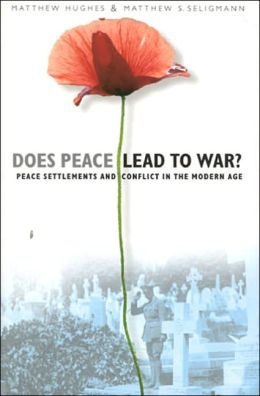 Does Peace Lead to War?: Peace Settlements and Conflict in the Modern Age