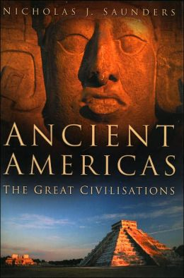Ancient Americas: The Great Civilizations