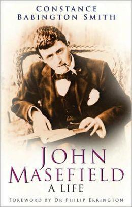 John Masefield: A Life