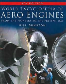 World Encyclopedia of Aero Engines: From the Pioneers to the Present Day