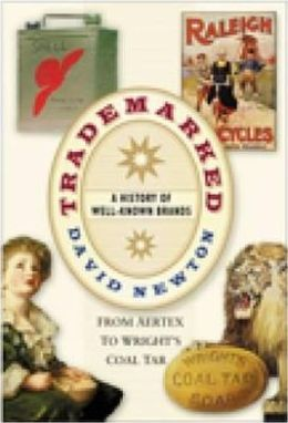 Trademarked: A History of Well-Known Brands from Aertex to Wright's Coal Tar