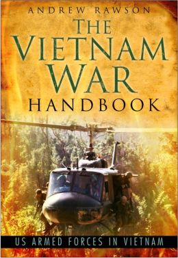 The Vietnam War Handbook: US Armed Forces in Vietnam