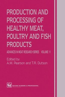 Healthy Production and Processing of Meat, Poultry and Fish Products, Volume 11