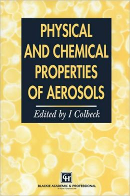 Physical and Chemical Properties of Aerosols