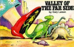 Valley of the Far Side ®