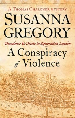 A Conspiracy of Violence (Thomas Chaloner Series #1)