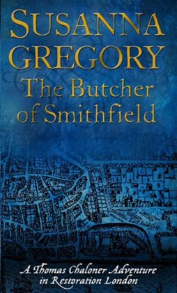 The Butcher of Smithfield (Thomas Chaloner Series #3)